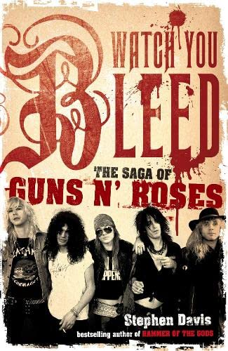 9780718149581: Watch You Bleed: The Saga of Guns N' Roses