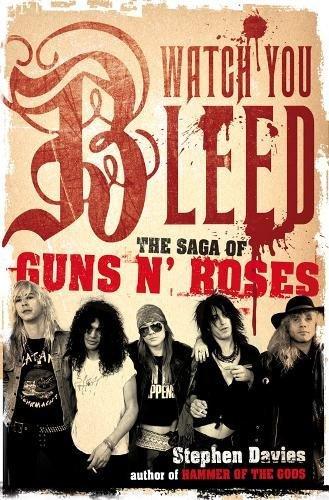 9780718149598: Watch You Bleed: The Saga of Guns N' Roses