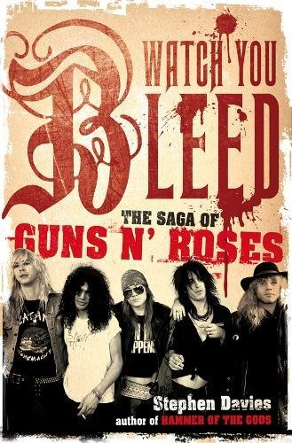 9780718149598: Watch You Bleed - The Saga Of Guns N Roses