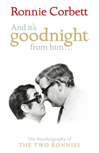 9780718149642: 'AND IT'S GOODNIGHT FROM HIM...: THE AUTOBIOGRAPHY OF THE ''TWO RONNIES'': THE AUTOBIOGRAPHY OF THE ''TWO RONNIES'''