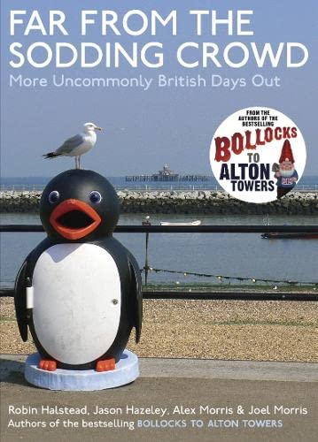 9780718149666: Far from the Sodding Crowd: More Uncommonly British Days Out