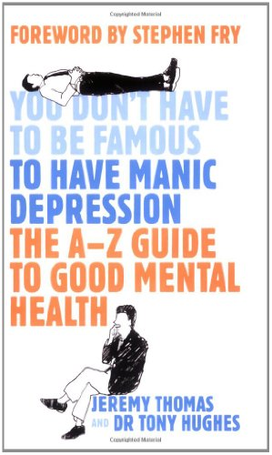 9780718149680: You Don't Have to be Famous to Have Manic Depression: An Insider's Guide to Mental Health