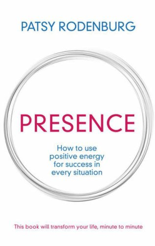 9780718149994: Presence: How to Use Positive Energy for Success in Every Situation