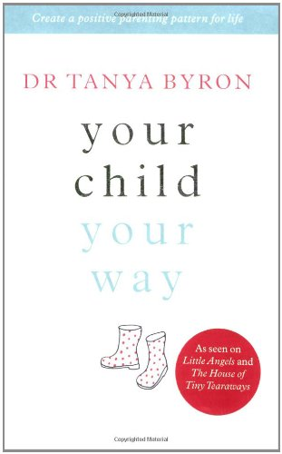 9780718151508: Your Child ... Your Way: Create a Positive Parenting Pattern for Life