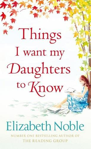 9780718152314: Things I Want My Daughters to Know