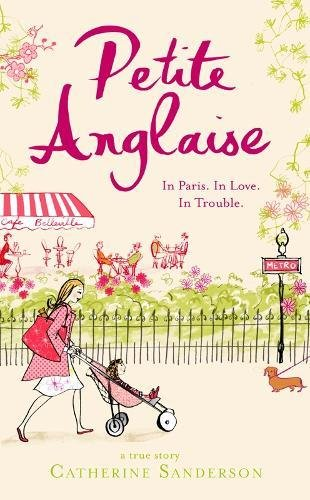 9780718153045: Petite Anglaise: In Paris, In Love, In Trouble