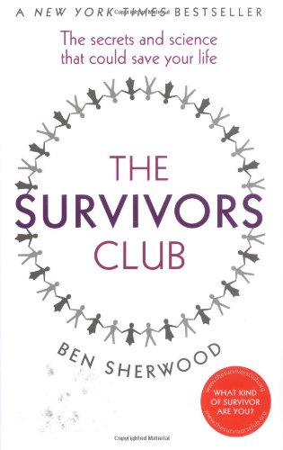 The Survivors Club: The Secrets and Science That Could Save Your Life: Ben Sherwood
