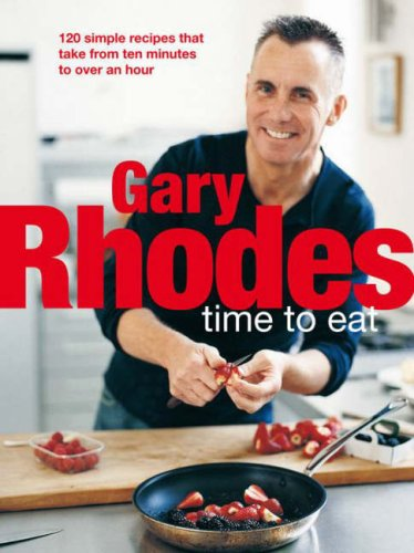Time To Eat (Michael Joseph Cookery): Rhodes, Gary