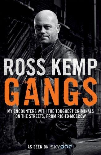 Gangs: My Encounters With The Toughest Criminals On The Streets, From Rio To Moscow (SCARCE FIRST...