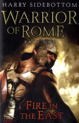 9780718153298: Warrior of Rome I: Fire in the East: Fire in the East Pt. 1 (Warrior of Rome 1)