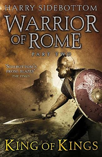 Warrior of Rome Part Two: King of Kings: Harry Sidebottom