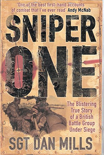 9780718153472: Sniper One: The Blistering True Story of a British Battle Group Under Siege