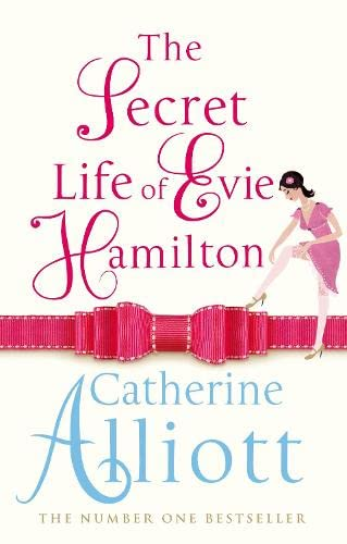 Secret Life of Evie Hamilton: Alliott, Catherine