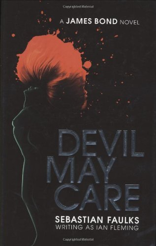 9780718153762: Devil May Care: A James Bond Novel