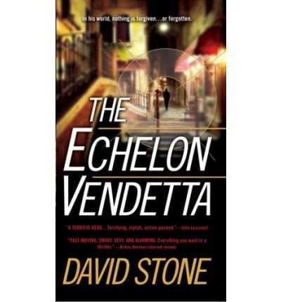 9780718154073: The Echelon Vendetta: A Novel