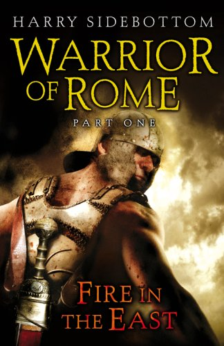 9780718154288: Fire in the East - Warrior of Rome #1