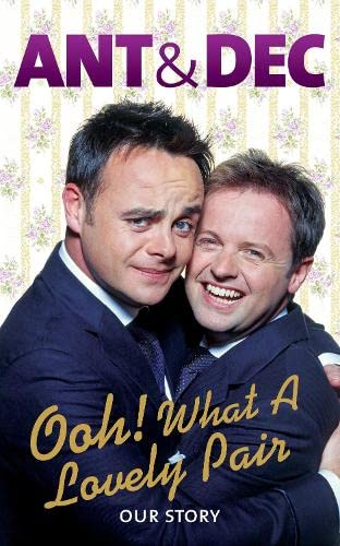 9780718154462: Ooh! What a Lovely Pair: Our Story (Ant & Dec)