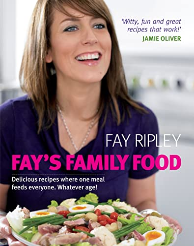 9780718154608: Fay's Family Food: Delicious Recipes Where One Meal Feeds Everyone. Whatever Age!