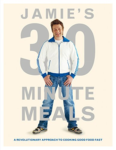 9780718154776: Jamie's 30-Minute Meals: A Revolutionary Approach to Cooking Good Food Fast