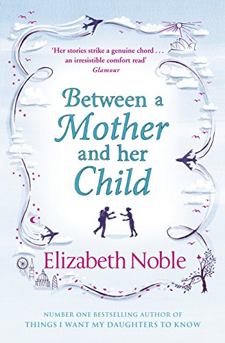 9780718155377: Between a Mother and her Child