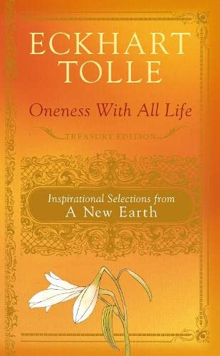 Oneness with All Life: Inspirational Selections from A New Earth (0718155416) by Eckhart Tolle
