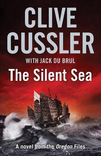 The Silent Sea (Oregon Files 7): Cussler, Clive
