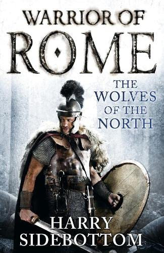 THE WOLVES OF THE NORTH - WARRIOR OF ROME BOOK 5 - SIGNED, LINED & DATED FIRST EDITION FIRST PRIN...