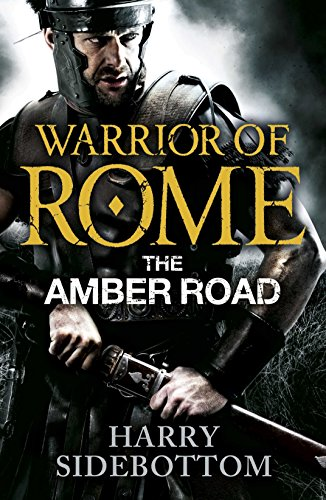 9780718155964: The Amber Road (Warrior of Rome)