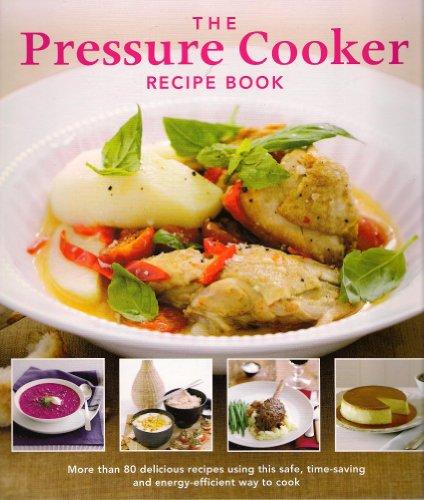 9780718156336: The PRESSURE COOKER Recipe Book
