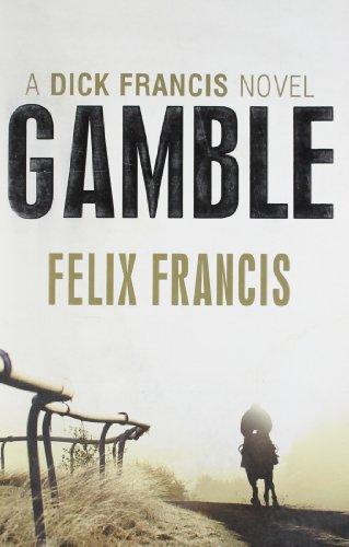 9780718156664: Gamble (Dick Francis Novel)