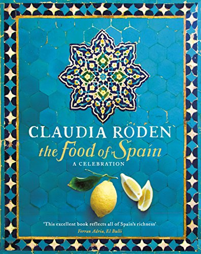 The Food of Spain: Roden, Claudia