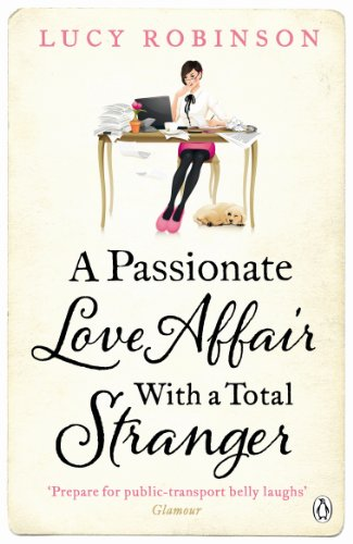9780718157661: A Passionate Love Affair with a Total Stranger