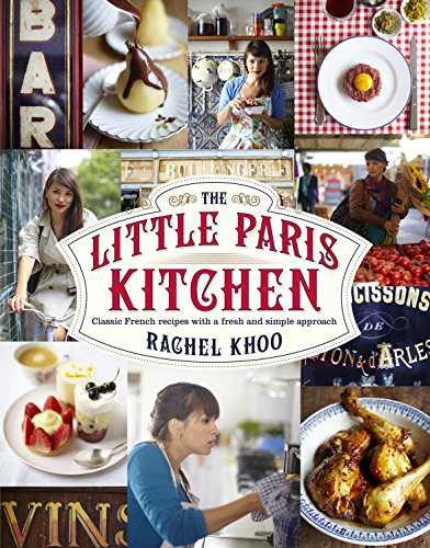 The Little Paris Kitchen: Classic French recipes: Khoo, Rachel