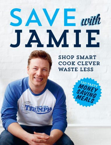 9780718158149: Save with Jamie: Shop Smart, Cook Clever, Waste Less
