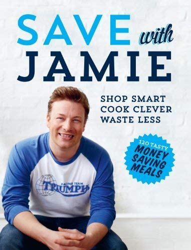 9780718158149: Save with Jamie Shop Smart, Cook Clever, Waste Less