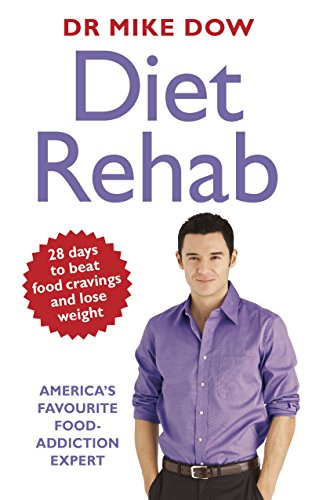 9780718158279: Diet Rehab: 28 Days to Beat Food Cravings and Lose Weight