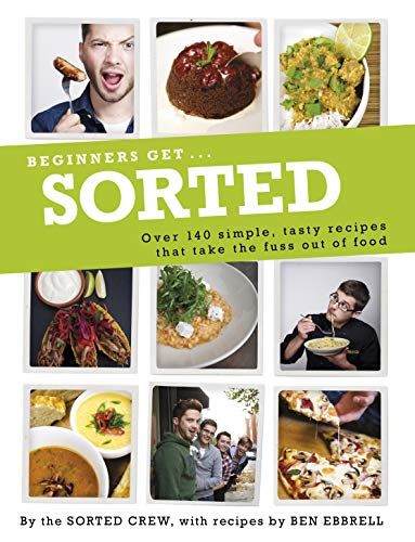 9780718158927: Beginners Get . . . Sorted: Over 140 simple, tasty recipes that take the fuss out of food