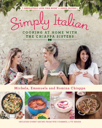 9780718177058: Simply Italian: Cooking at Home with the Chiappa Sisters