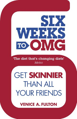9780718177256: Six Weeks to OMG: Get skinnier than all your friends