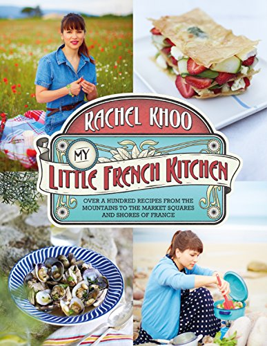 9780718177478: My Little French Kitchen: Over 100 recipes from the mountains, market squares and shores of France