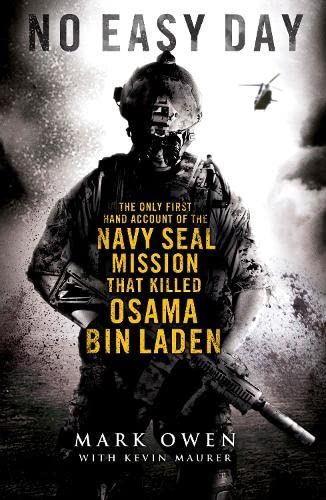 No Easy Day : The Only First-Hand Account Of The Navy Seal Mission That Killed Osama Bin Laden :