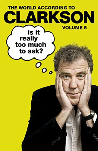 9780718178680: Is It Really Too Much To Ask? Vol 5: The World According To Clarkson