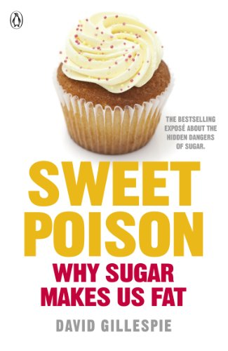 9780718179076: Sweet Poison: Learn how to break your addiction with sugar for life