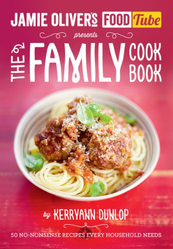 9780718179199: The Jamie's Food Tube the Family Cookbook: 50 No-nonsense Recipes Every Household Needs