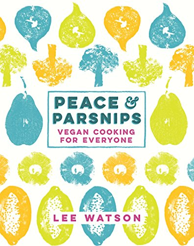 9780718179519: Peace and Parsnips: The Vegan Cookbook For Everyone