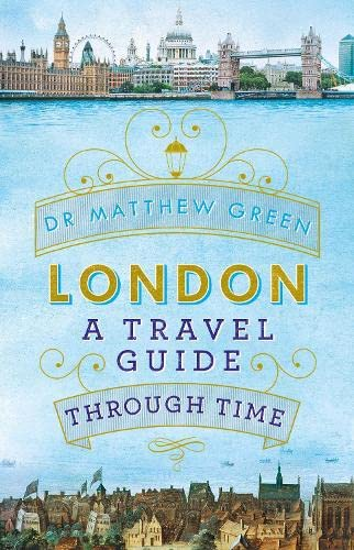 9780718179762: London: A Travel Guide Through Time