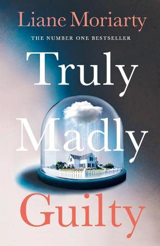 Truly Madly Guilty: Moriarty, Liane