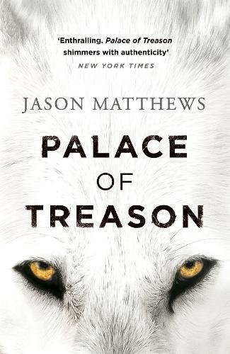 9780718181055: Palace of Treason: Discover what happens next after THE RED SPARROW, starring Jennifer Lawrence . . .