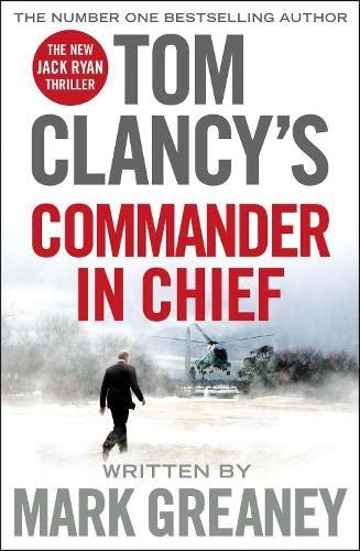 9780718181888: Tom Clancy's Commander In Chief. A Jack Ryan Novel (Jack Ryan 19)
