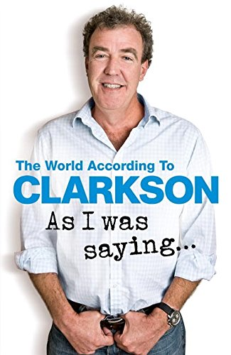 9780718183165: As I was Saying... (The World According to Clarkson)